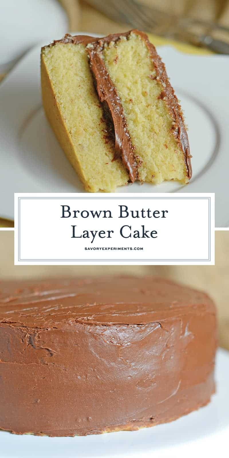 Brown Butter Cake is an easy cake made from scratch using delicious brown butter, chocolate mousse filling and chocolate buttercream frosting. #brownbuttercake #layercakerecipes www.savoryexperiments.com