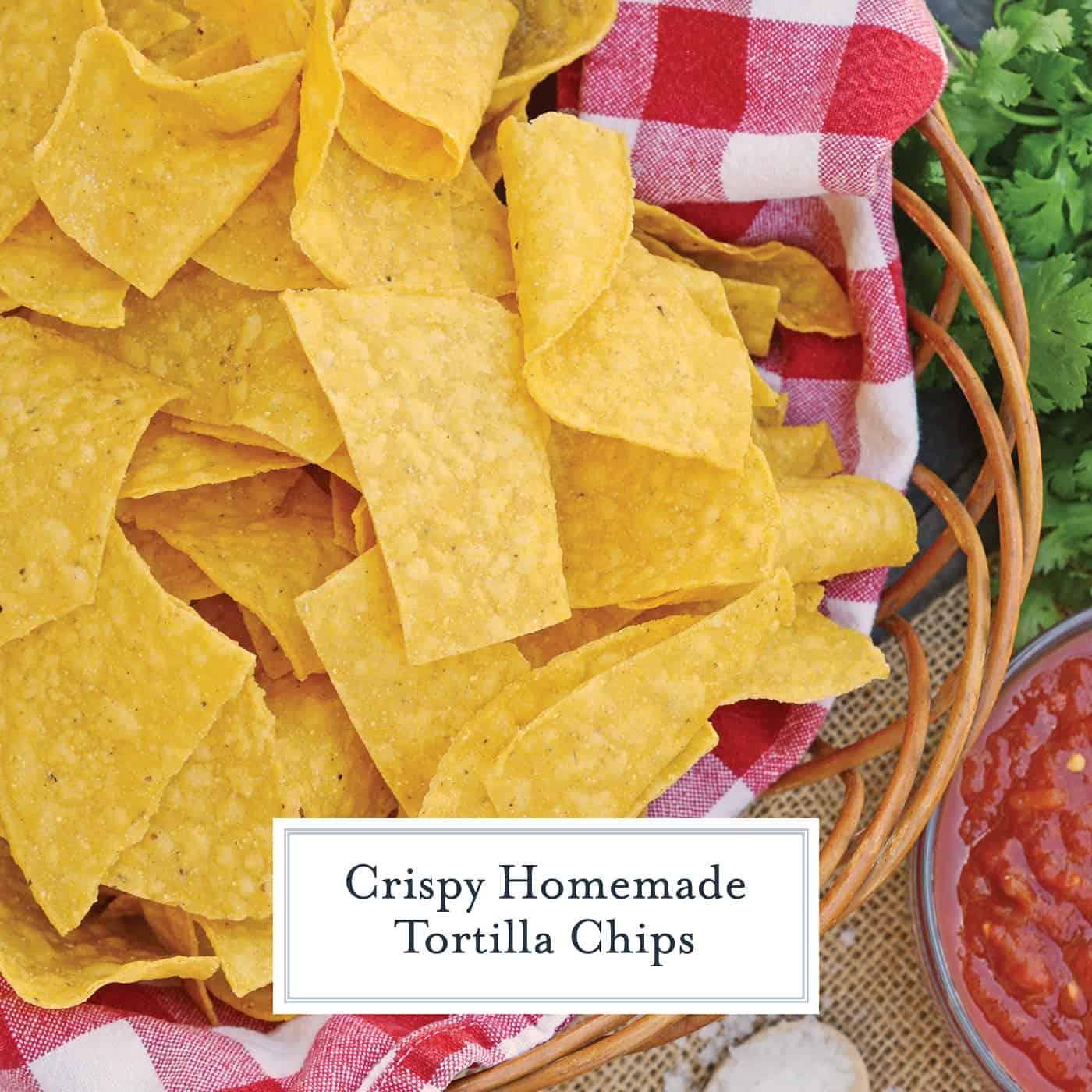 Tortilla Chips Recipe Fresh And Warm Homemade Tortilla Chips