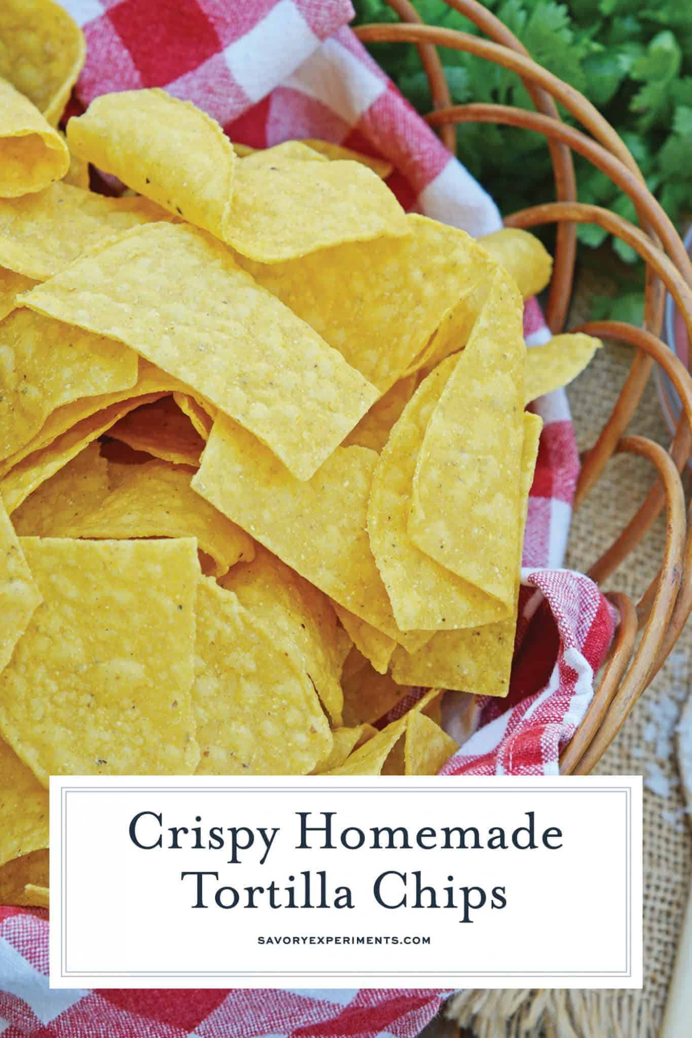 Basket of homemade tortilla chips