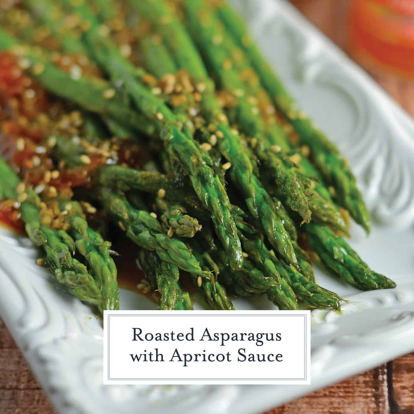 Roasted Asparagus With Apricot Sauce