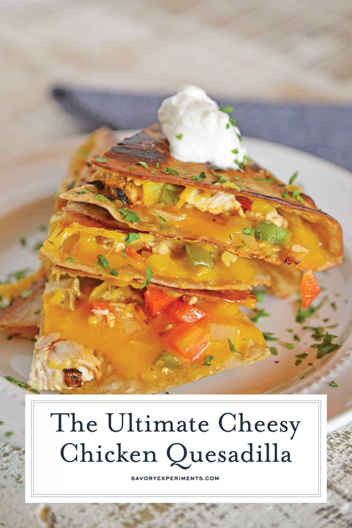 This Chicken Quesadillas Recipe is made with crispy tortillas, chopped vegetables and lots of cheese! This shows you how to make quesadillas the easy way! #chickenquesadillarecipe #howtomakechickenquesadillas www.savoryexperiments.com