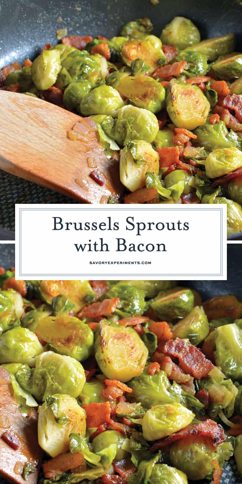 These Brussel Sprouts with Bacon are an easy side dish recipe that can be served with practically any meal! #brusselsproutswithbacon #brusselsproutsrecipes #easysidedishrecipes www.savoryexperiments.com
