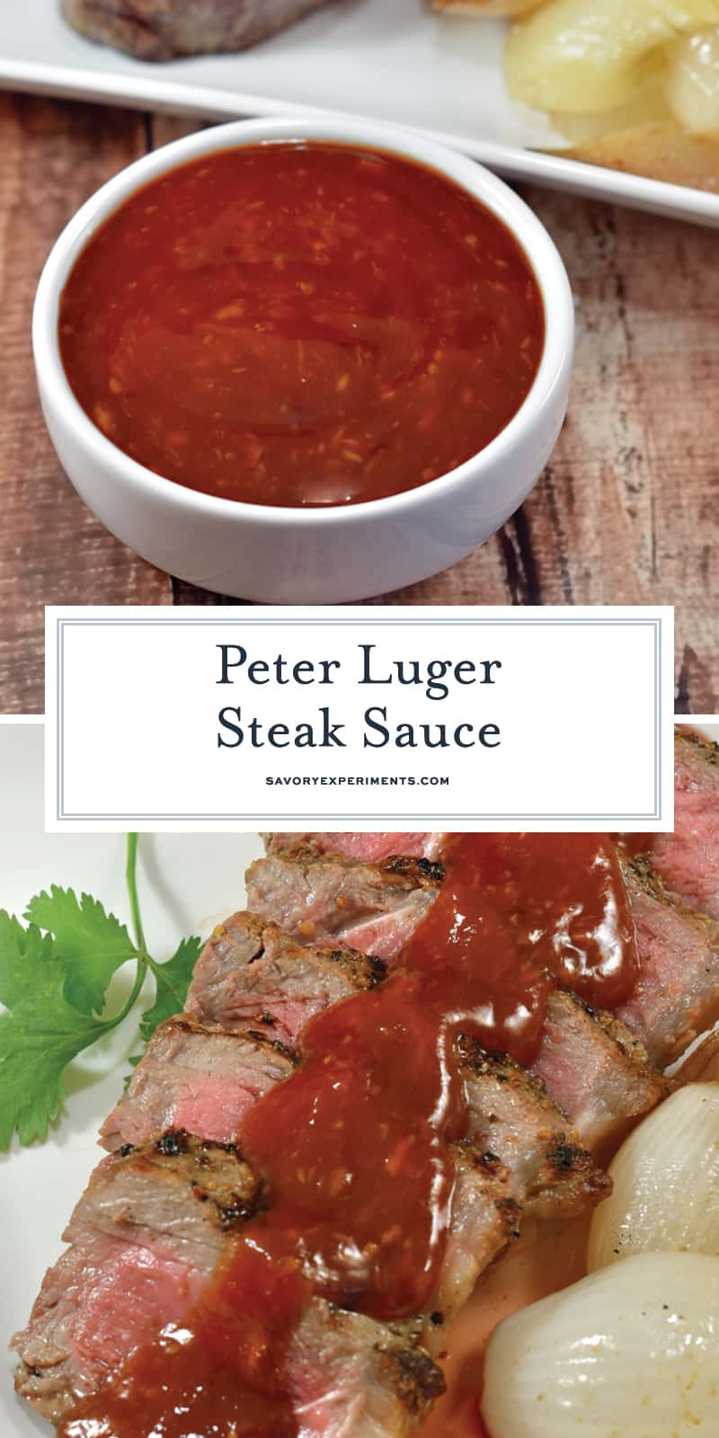 The best homemade steak sauce is my Copycat Peter Luger Steak Sauce! Sweet and spicy, rich and decadent, it complements even the best piece of meat and even chicken! #homemadesteaksauce #steaksauce www.savoryexperiments.com