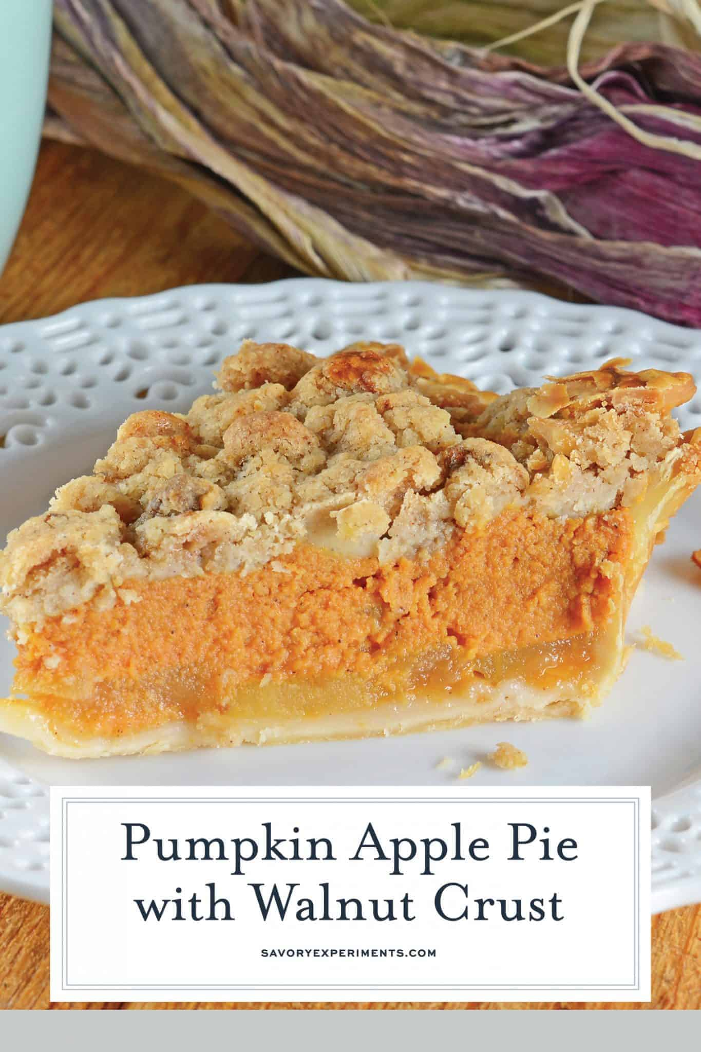 Pumpkin Apple Pie is the best of both worlds! Pumpkin pie and apple pie merged together in a pecan crust with streusel topping. The perfect holiday dessert! #pumpkinpie #applepie www.savoryexperiments.com