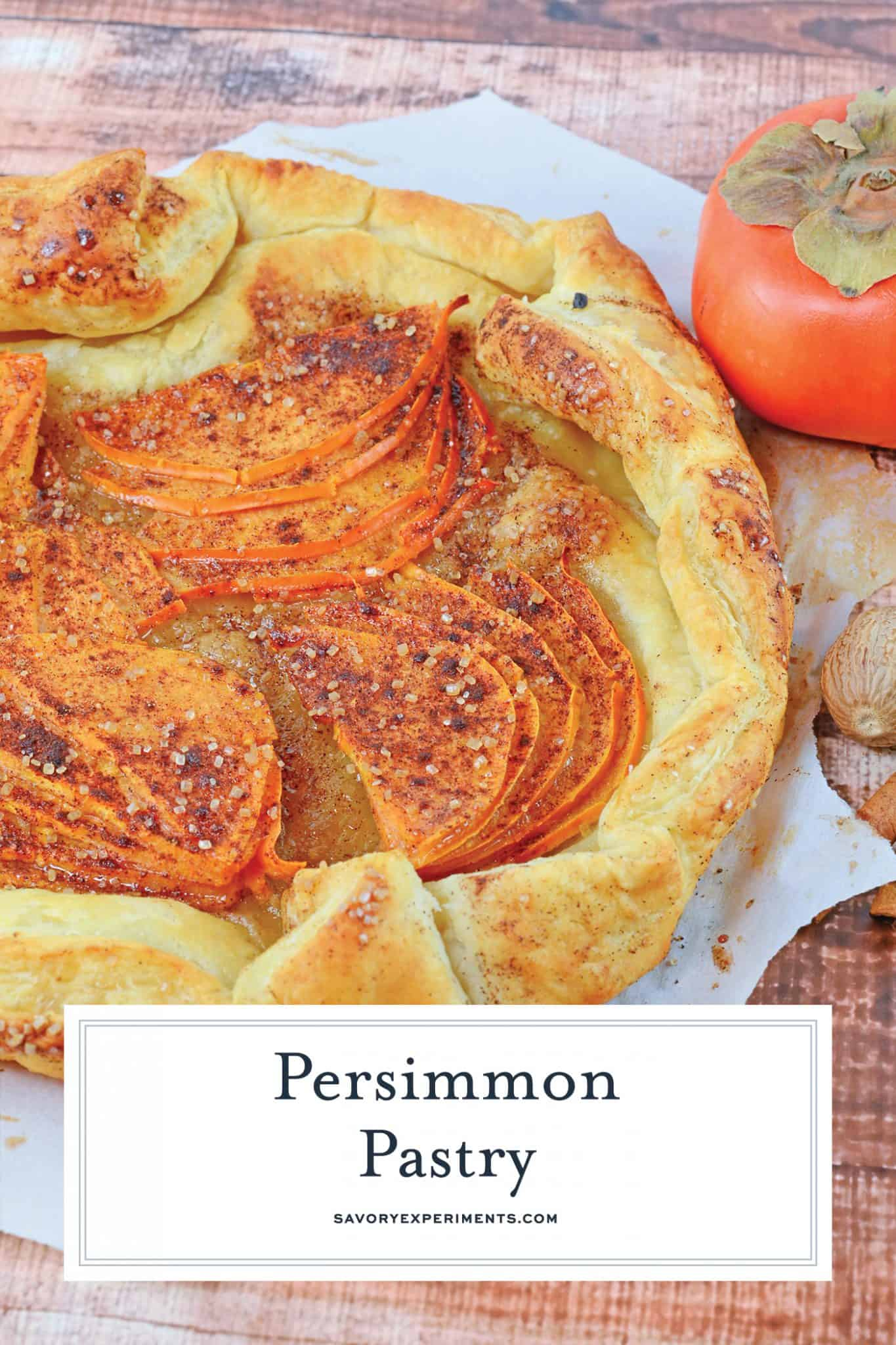 This Persimmon recipe is a delicious twist on the typical pastries you're used to! A Persimmon Pastry is an easy dessert or breakfast recipe! #tartrecipes #persimmonrecipes www.savoryexperiments.com