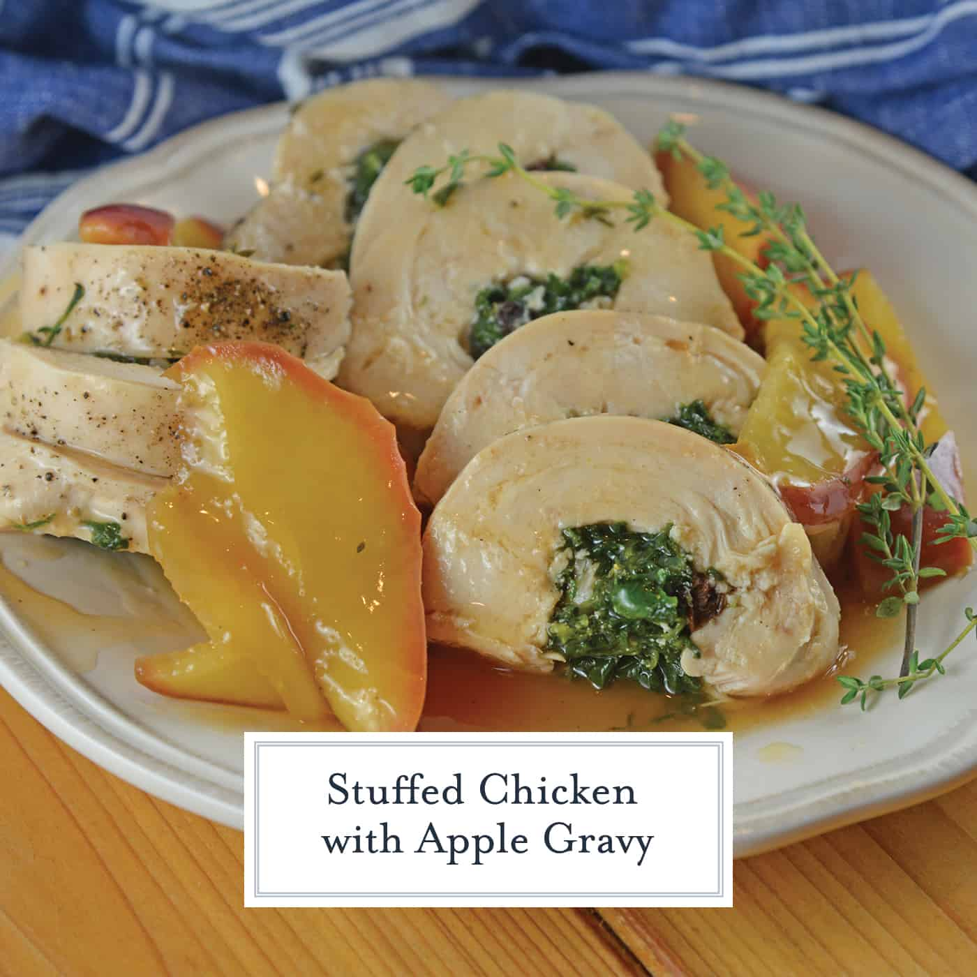 Stuffed Chicken With Apple Gravy + VIDEO