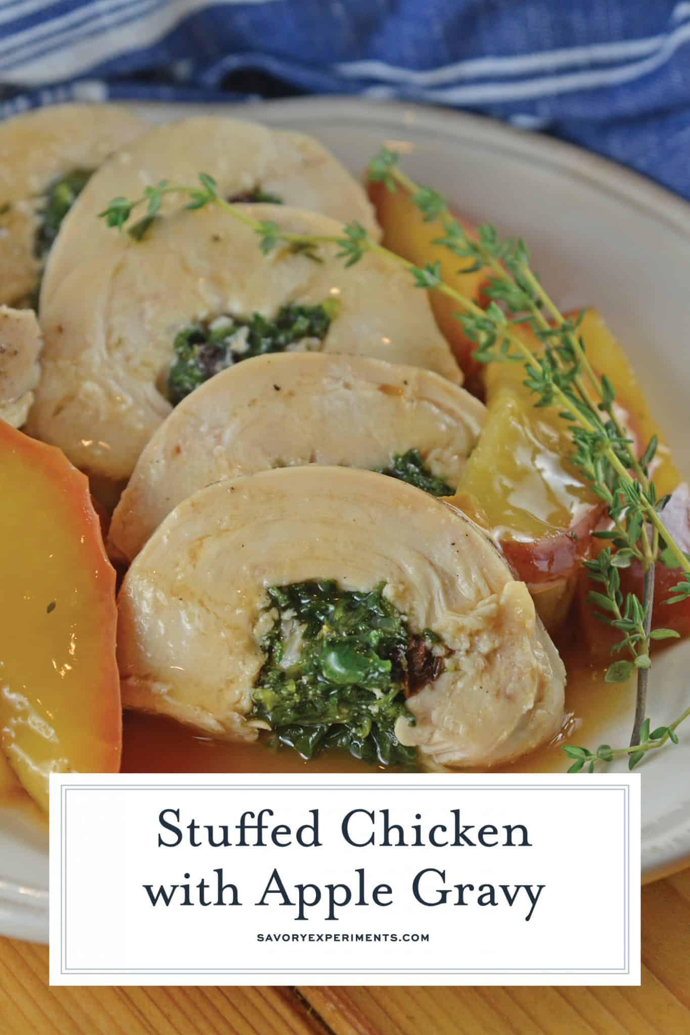 Award winning Stuffed Chicken with Apple Gravy uses pine nuts, spinach, currants and garlic with a savory apple gravy to finish off this easy dinner recipe! #stuffedchickenbreastrecipe #easychickendinner www.savoryexperiments.com