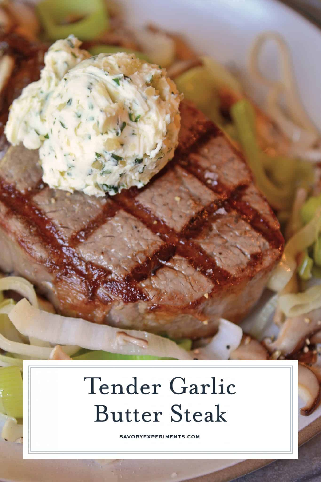 Garlic Butter Steak is perfect for any occasion! Grilled filet mignon is perfect for a special date night or just for a typical weeknight meal! #filetmignonrecipe #garlicbuttersteak #grillingfiletmignon www.savoryexperiments.com