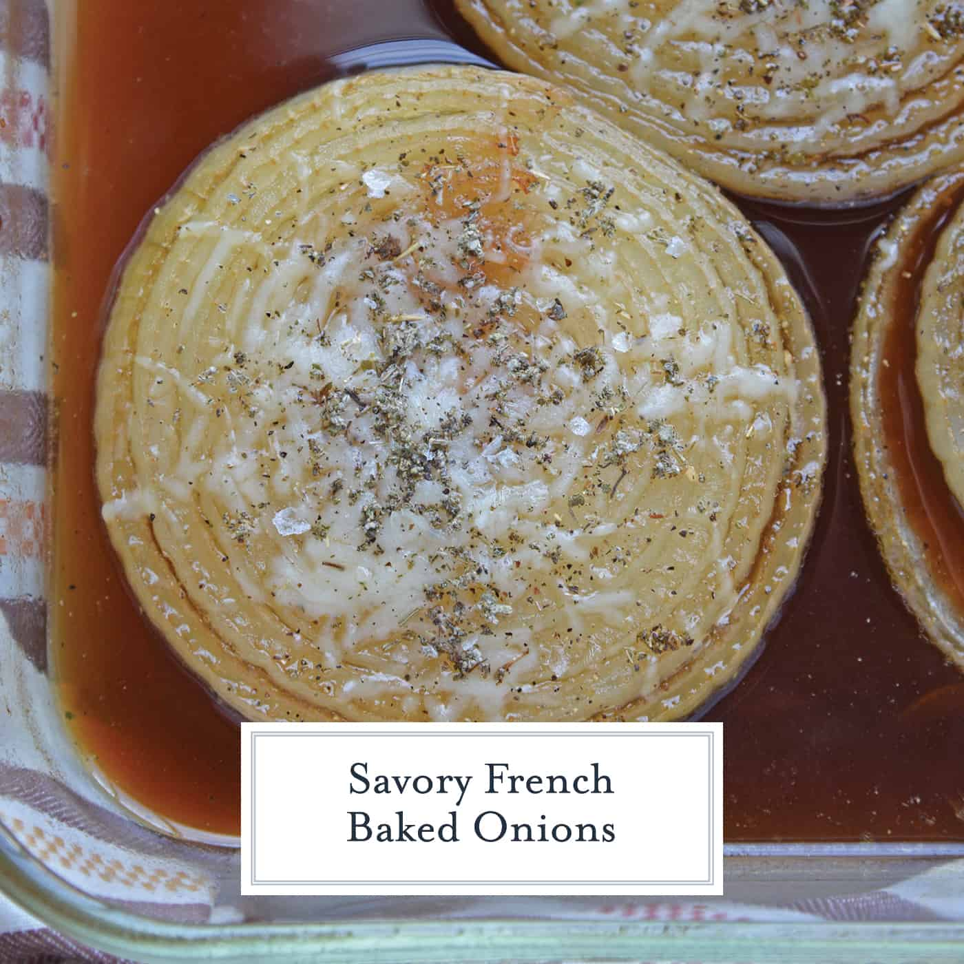 French Baked Onions are the perfect dish when you want french onion soup without the soup. A side dish recipe perfect for any meal.  #frenchonionsoup #bakedonions www.savoryexperiments.com