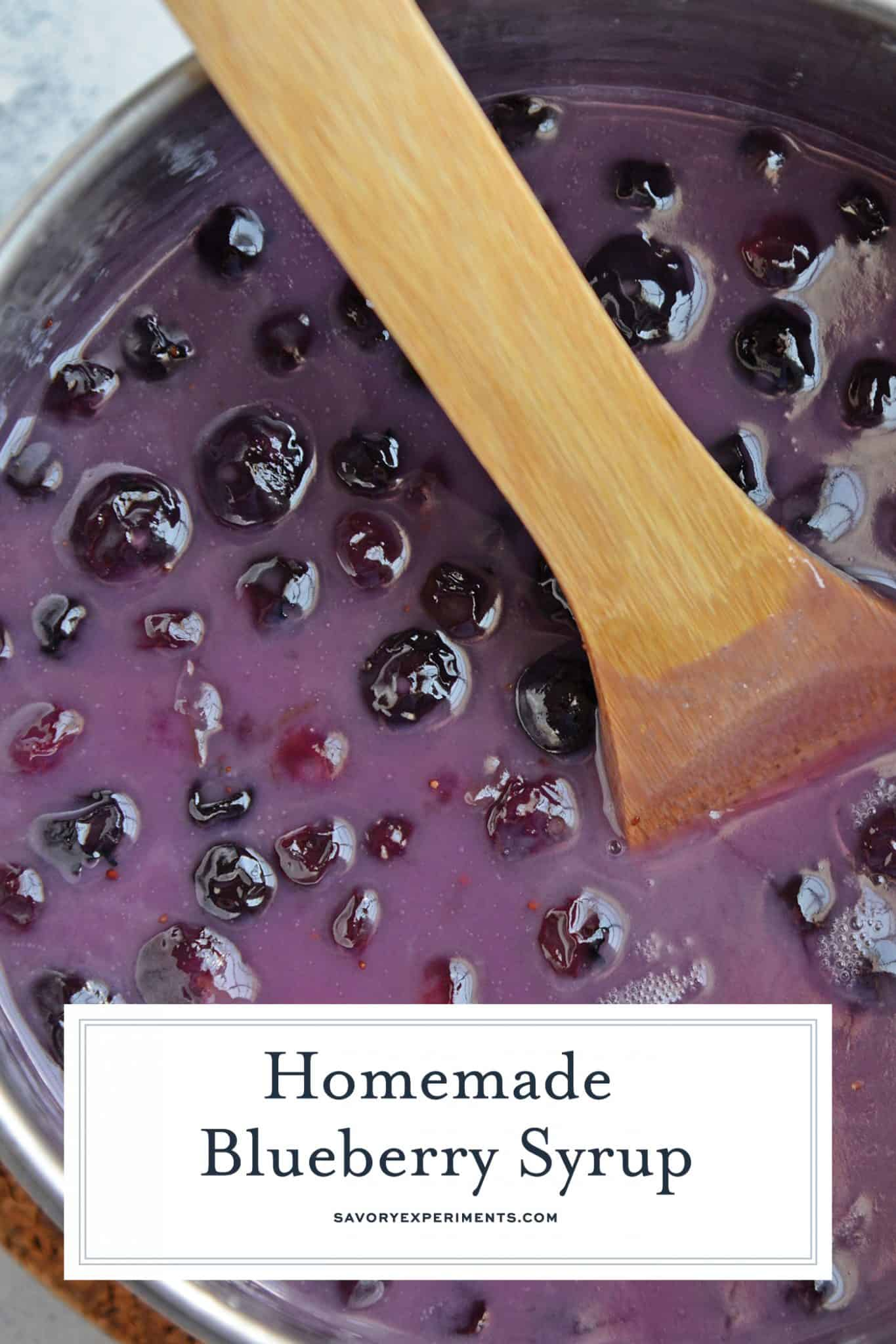Homemade Blueberry Syrup is the perfect quick blueberry pancake syrup for pancakes and waffles. Uses a blueberry compote and comes together in 30 minutes! #blueberrysyrup #blueberrypancakesyrup www.savoryexperiments.com
