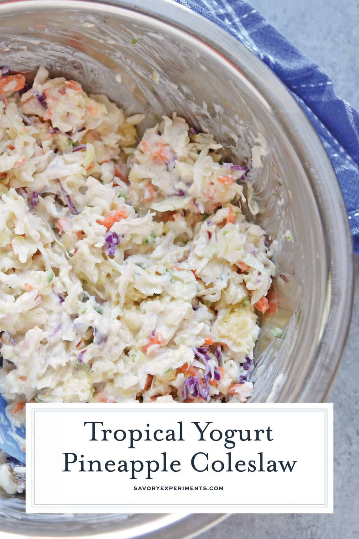 Yogurt Pineapple Coleslaw is a delicious homemade coleslaw that you can have ready in just 10 minutes! It has a yummy sweet and spicy flavor profile to it! #pineapplecoleslaw #nomayocoleslaw #healthycoleslawrecipe www.savoryexperiments.com