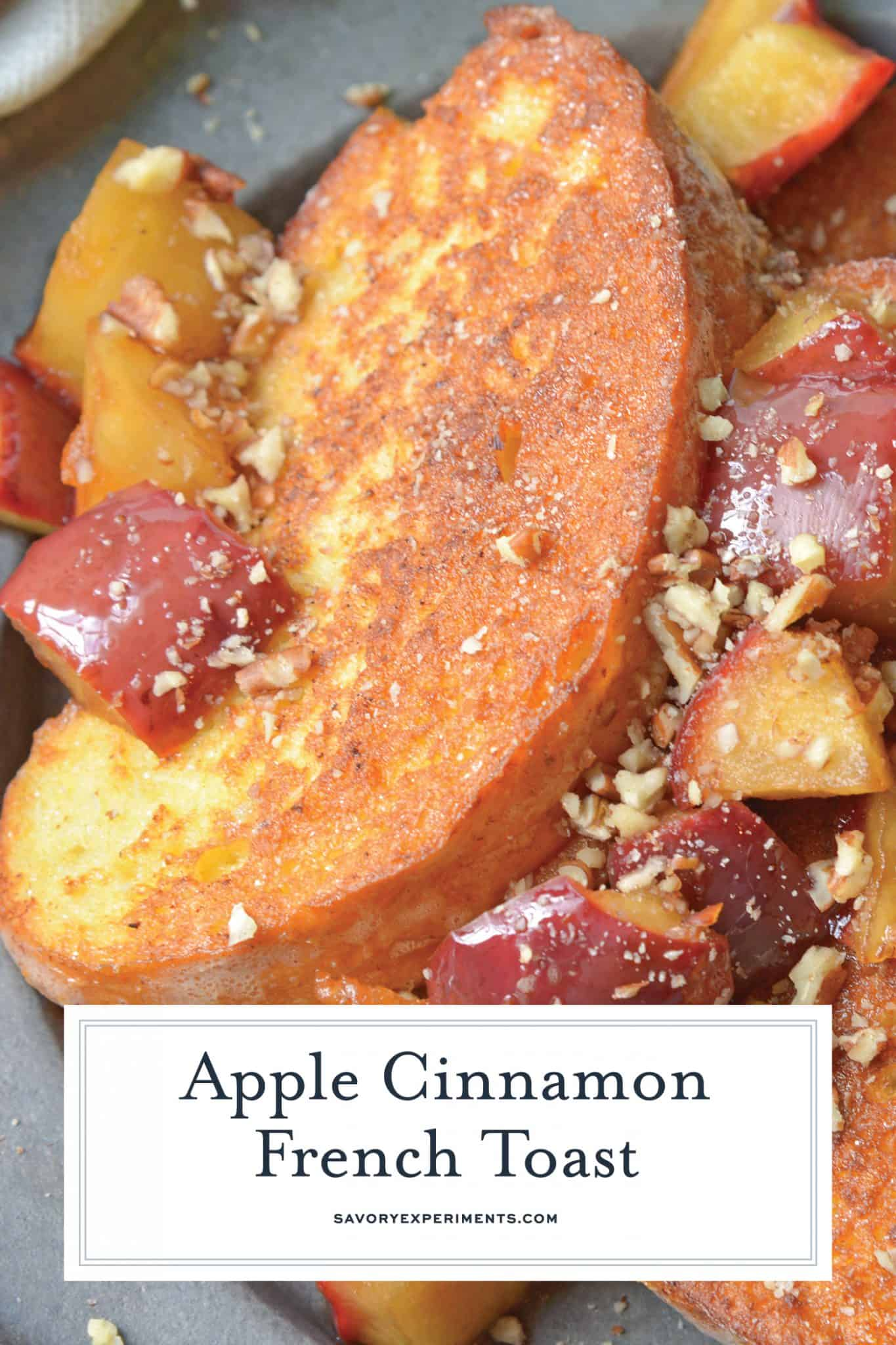 Apple Cinnamon French Toast is the perfect breakfast or brunch recipe for fall! This cinnamon french toast will jump start your fall season. #frenchtoastrecipe #cinnamonfrenchtoast www.savoryexperiments.com