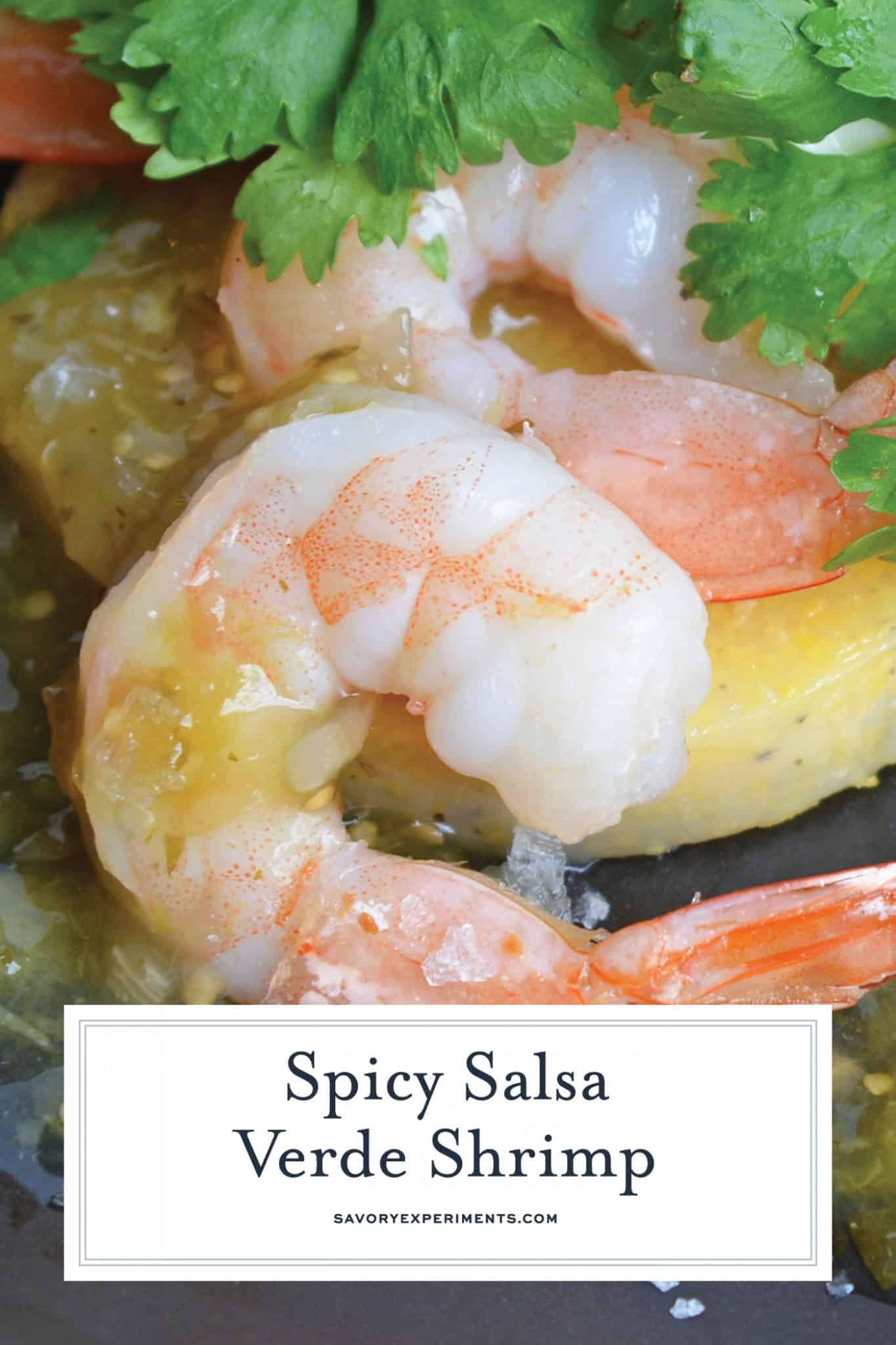 This Salsa Verde Shrimp recipe is a delicious meal or appetizer using fresh lime, tomatillos, jalapenos and spices. Easy to make and delicious to eat. #easyshrimprecipes #shrimpdinnerrecipes www.savoryexperiments.com