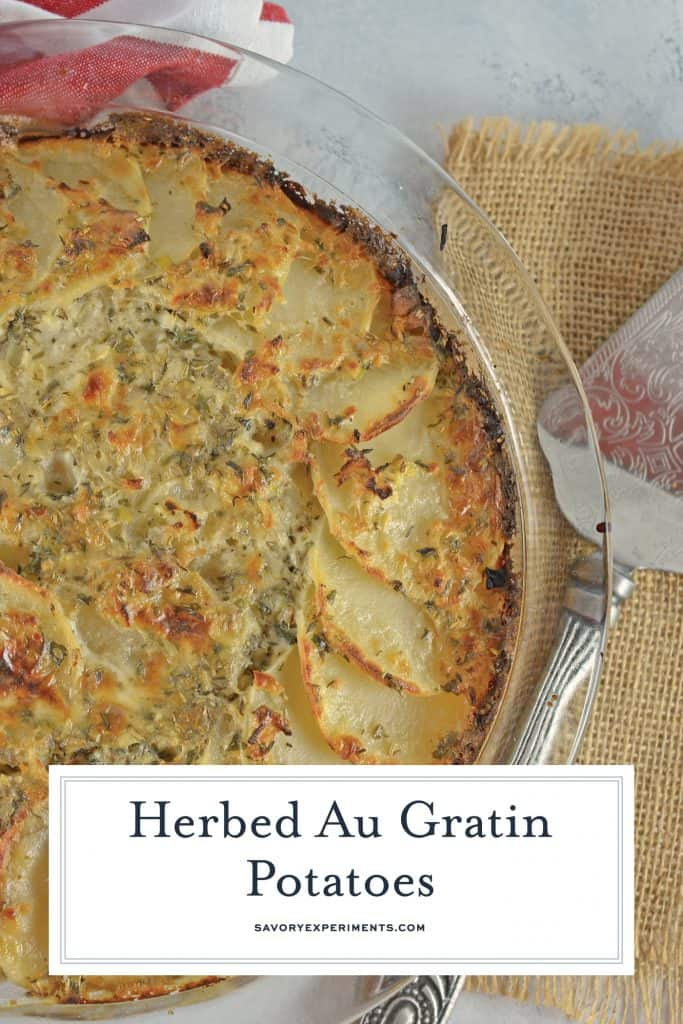 Herbed Au Gratin Potatoes is the perfect side dish made with layers of thinly cut potatoes, Swiss cheese, shallots, herbs, and cream sauce. A beautiful and delicious dish.  #augratinpotatoesrecipe #potatosidedishrecipes www.savoryexperiments.com