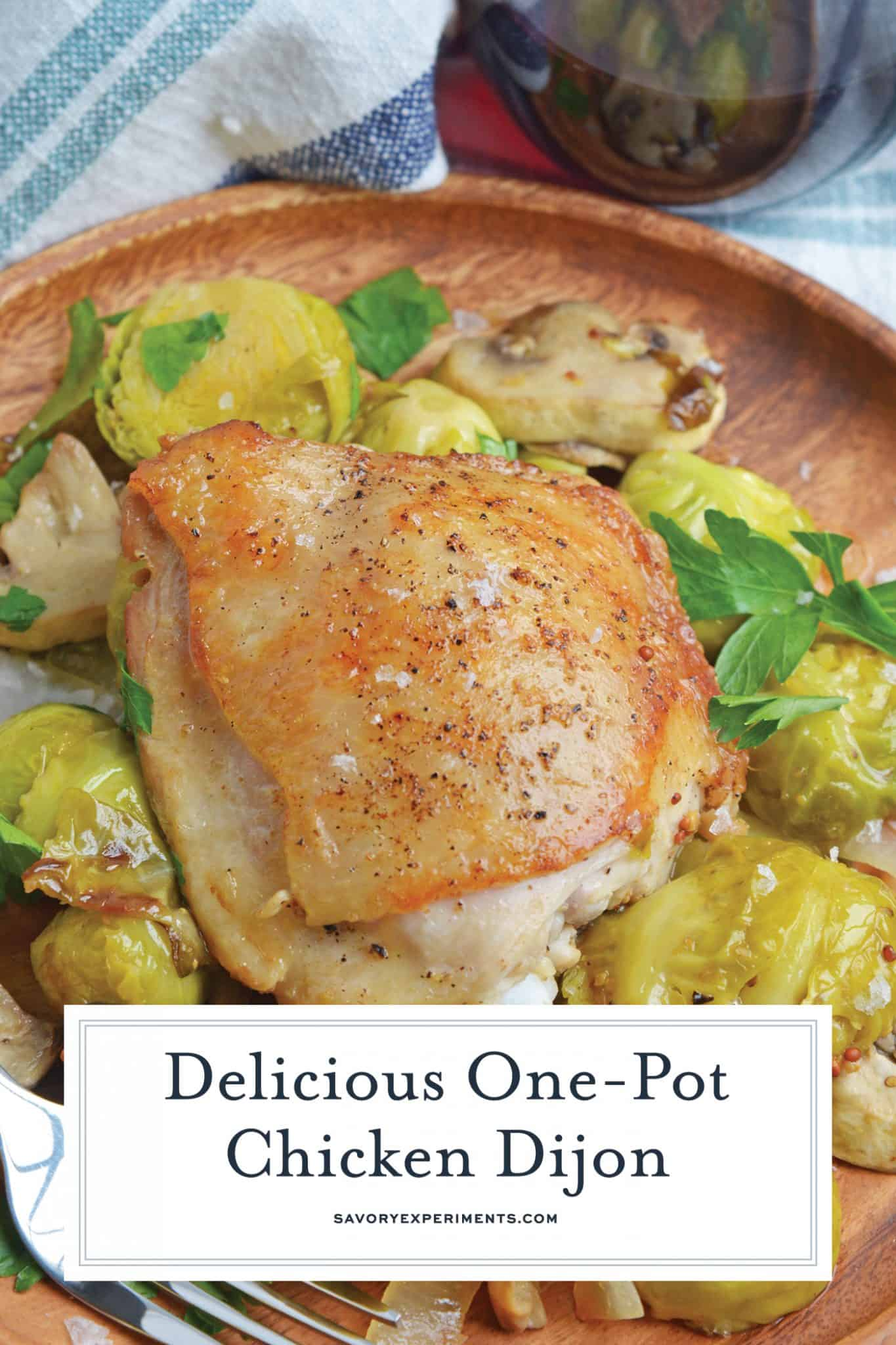 Chicken Dijon is an easy dinner recipe using chicken thighs, mushrooms, brussels sprouts, sweet onions, apple juice and of course, Dijon mustard! #chickendijon #mustardchicken #easychickenrecipe www.savoryexperiments.com