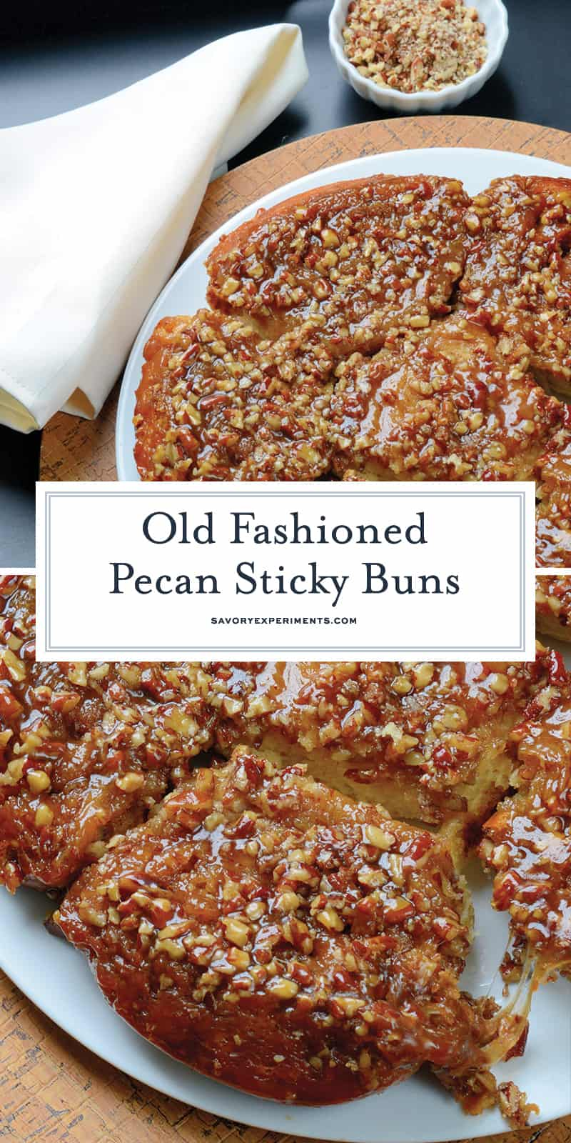 Pecan Sticky Buns are the best hot sticky bun recipe out there, made just the way grandma on the farm made them with a caramel pecan sauce. #stickybuns #stickybunrecipe www.savoryexperiments.com
