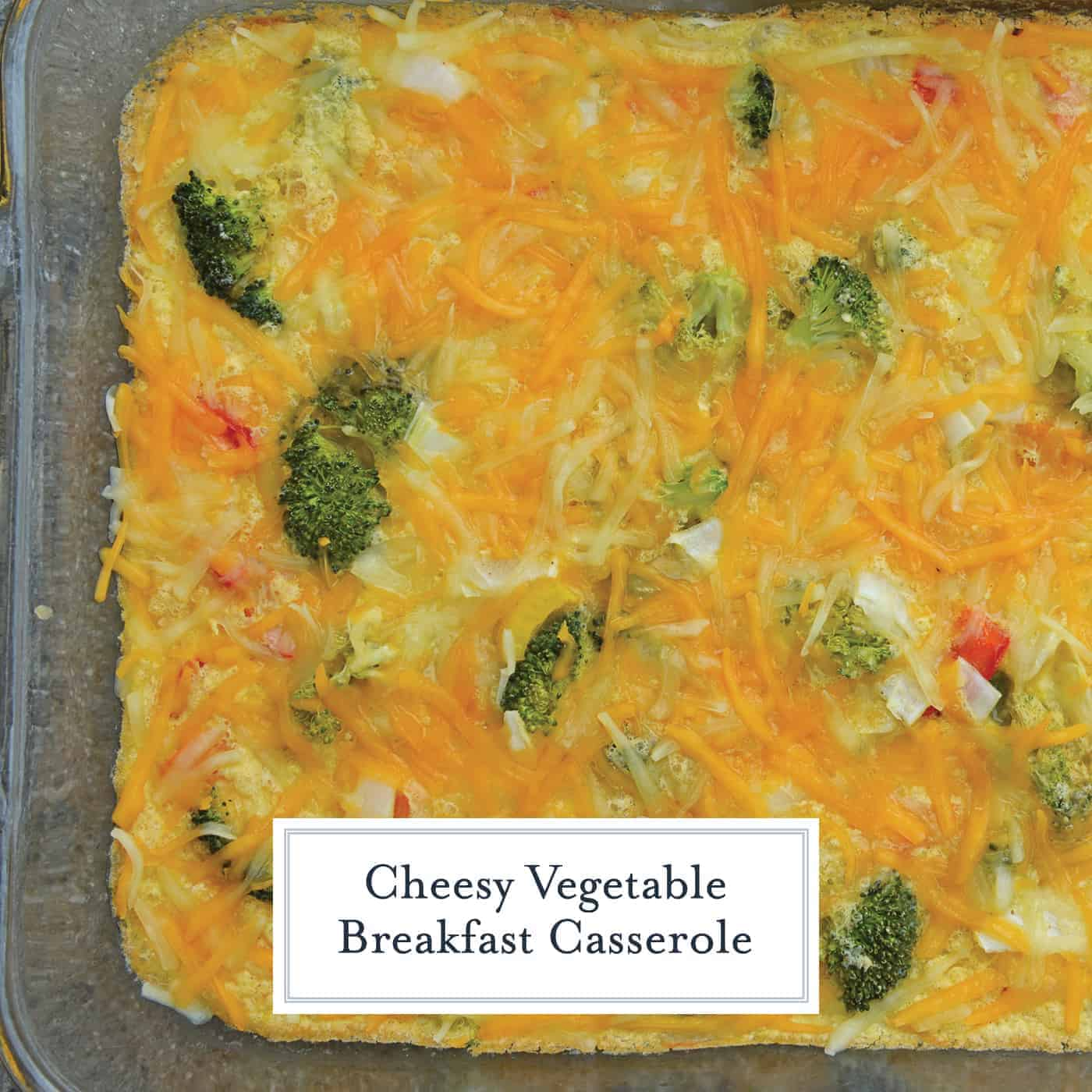 Cheesy Vegetable Breakfast Casserole uses fluffy eggs with broccoli, bell pepper, onion and cheese to make a delightful breakfast that is perfect for feeding a crowd!#vegetablecasserole #breakfastcasserole www.savoryexperiments.com