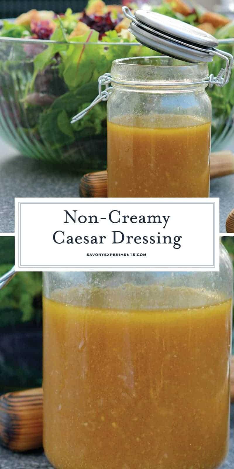 This Non-Creamy Caesar Salad Dressing is a lighter version of the creamy favorite and it only take 10 minutes to make (without anchovies)! #homemadecaesarsaladdressing #caesarsaladdressingwithnoanchovies www.savoryexperiments.com