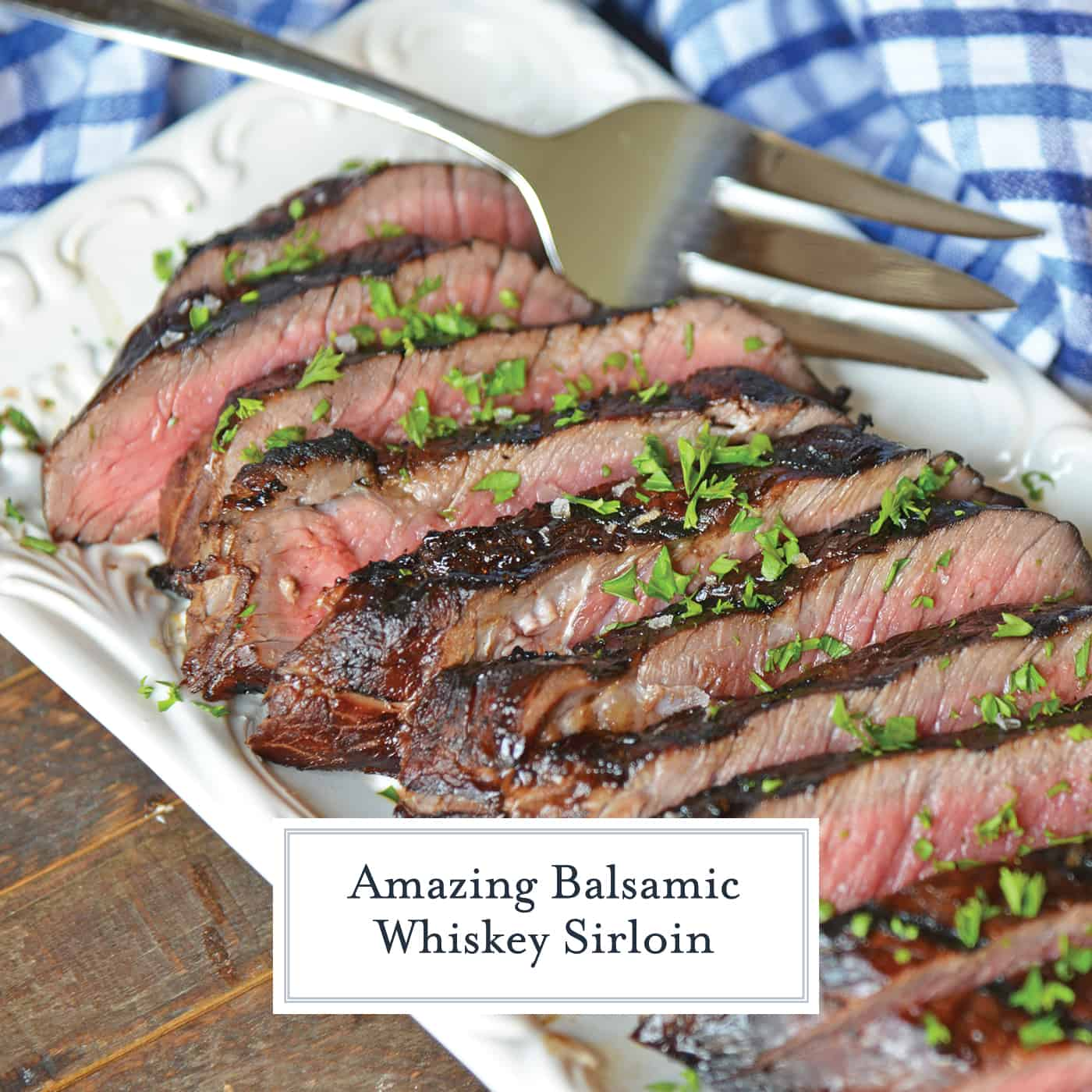 In just under 30 minutes, this tender and juicy Balsamic Whiskey Sirloin is grilled and ready to eat. What could be better?