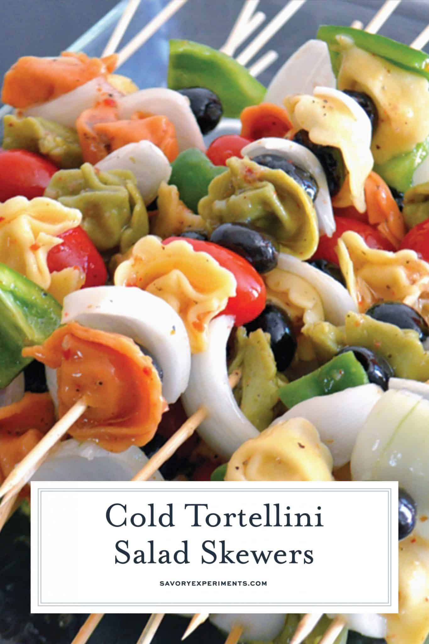 Cold Tortellini Salad Kabobs are a mouth-watering pasta salad served simply, on a stick. They are the perfect snack to serve at a bbq or get together. #coldtortellinisaladkabobs #pastasalad #BBQkabobs #kabobs www.savoryexperiments.com