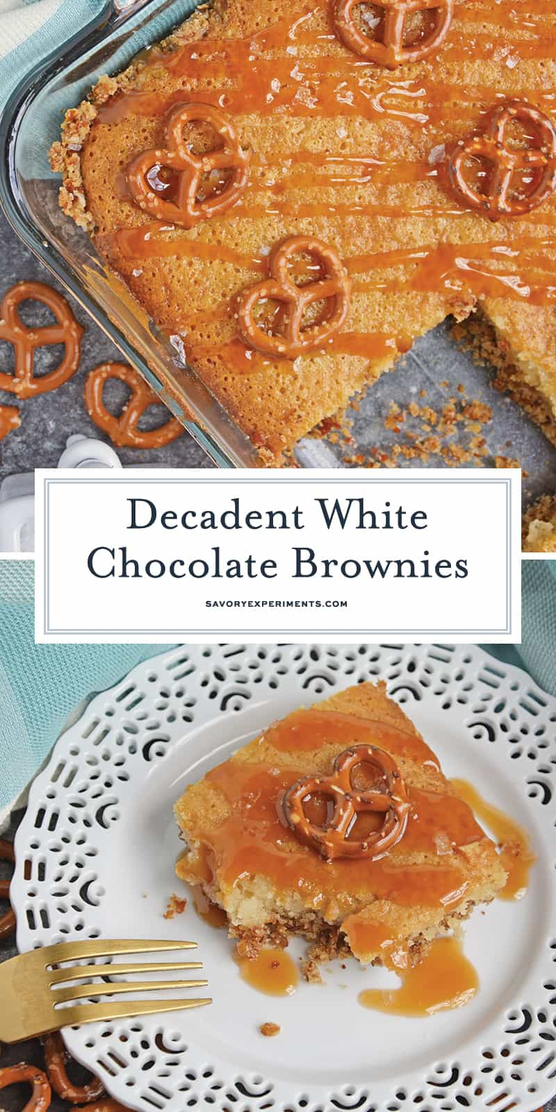 My White Chocolate Brownies are blonde brownies with a pretzel crust, a caramel drizzle, and a pinch of fleur de sel to make them even more addictive.