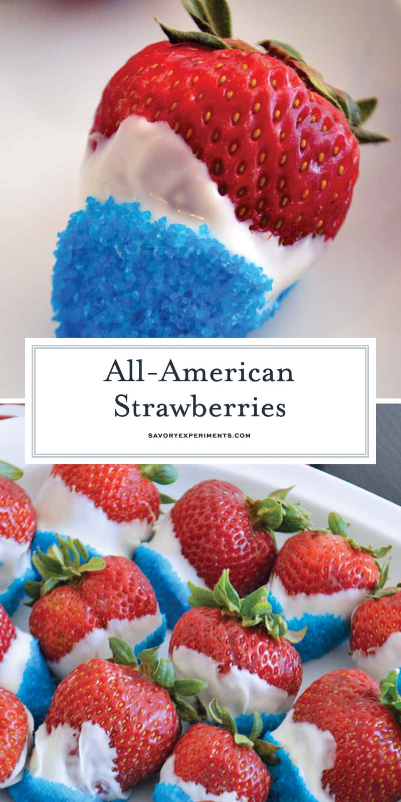 These All-American Strawberries are a fun, festive, mouth-watering take on the traditional chocolate covered strawberry and only take 15 minutes to prepare! #allamericanstrawberries #chocolatecoveredstrawberries #allamerican www.savoryexperiments.com