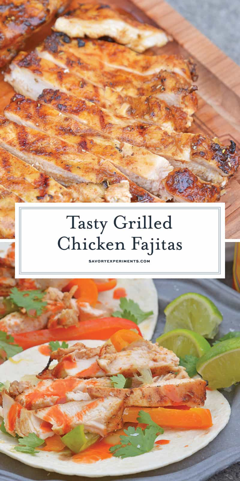 My Grilled Chicken Fajitas are a simple and healthy meal that you can have ready in under 30 minutes and make for the perfect weeknight meal.  #grilledchickenfajitas #fajitas #grilledchicken www.savoryexperiments.com