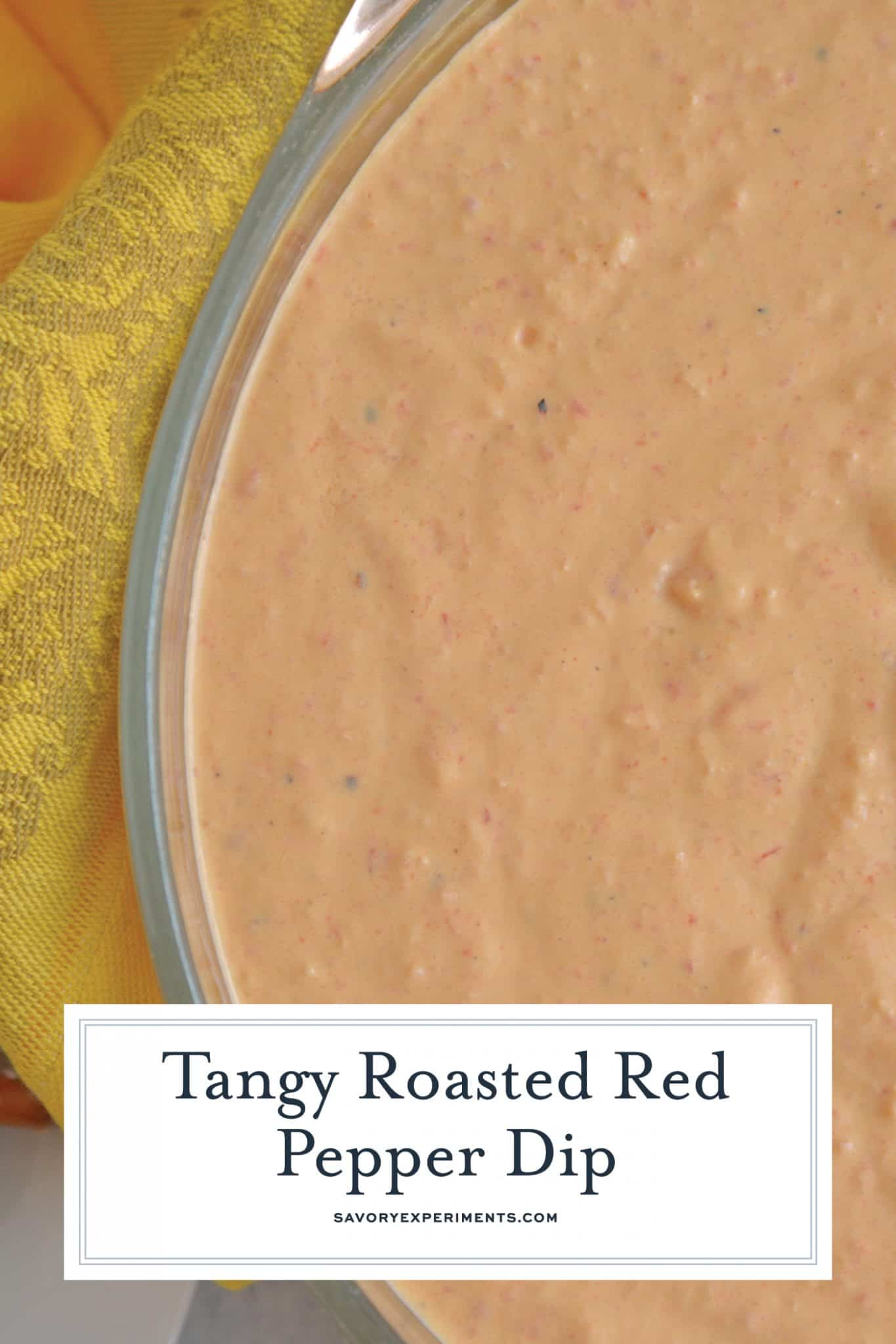 Roasted Red Pepper Dip is tangy, light, and irresistibly delicious. Served warm or cold, it is perfect for parties or an afternoon snack. #roastedredpepperdip #chipdip #roastedredpepper www.savoryexperiments.com