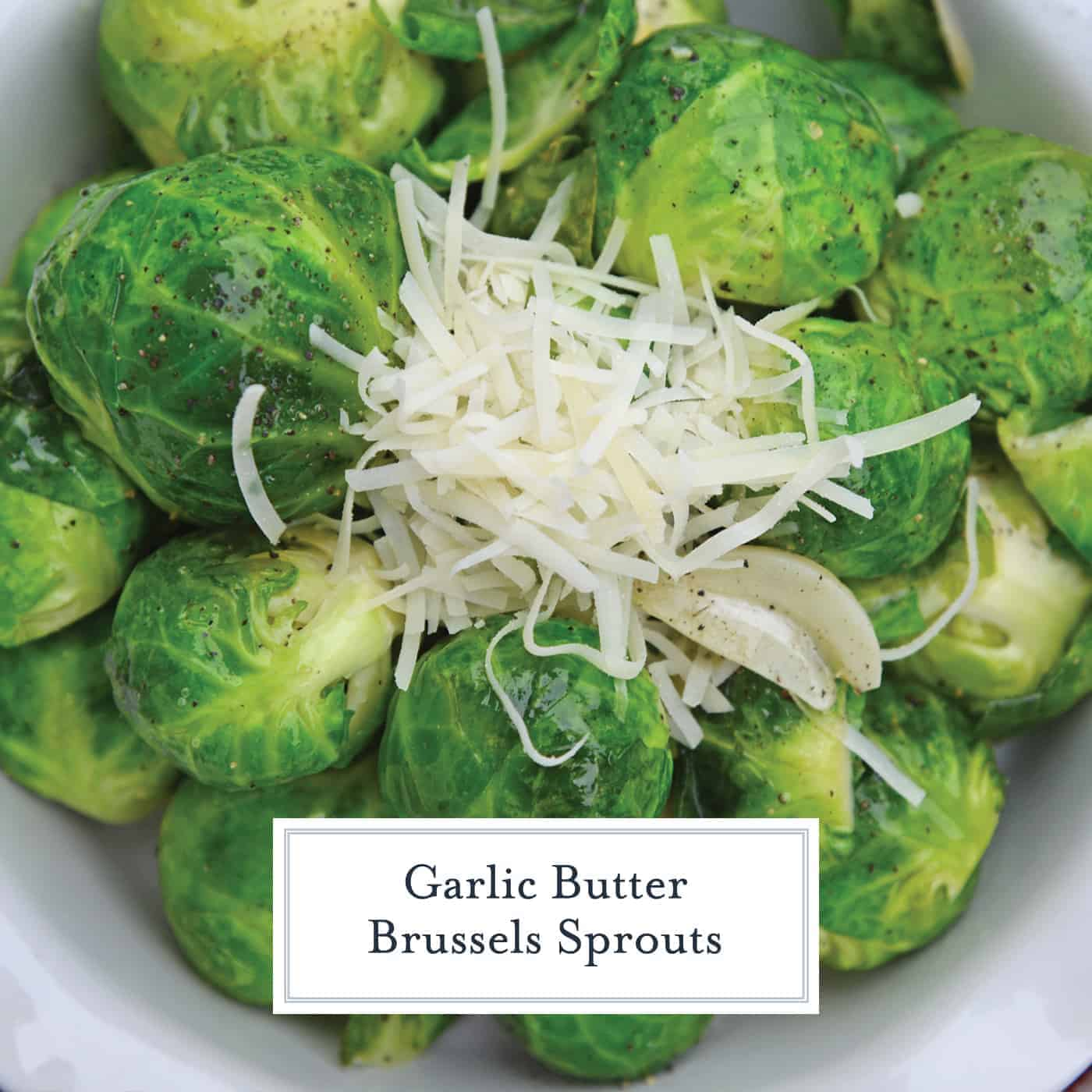 Garlic Butter Brussels Sprouts is an easy side dish that even sprout haters will love! Fresh brussel sprouts covered in butter, garlic, and topped with parmesan cheese. #brusselssproutsrecipes #garlicbutter www.savoryexperiments.com