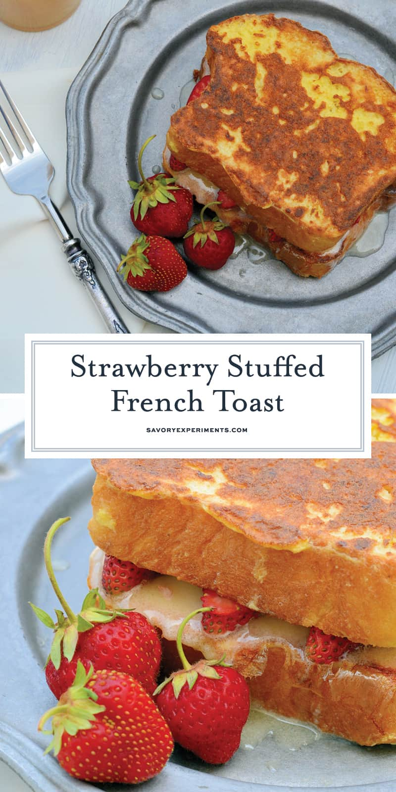 Strawberry Stuffed French Toast is made with mascarpone, Dutch honey syrup, fresh strawberries, and buttery brioche, pound cake, or angel food, for a perfectly delicious dish to enjoy for breakfast! #stuffedfrenchtoast www.savoryexperiments.com