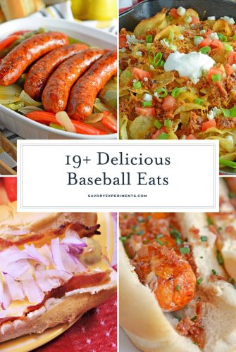 Looking for game time munchies? Check out these 19+ baseball eats! #baseballfood www.savoryexperiments.com