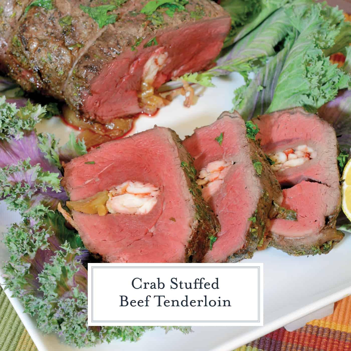 Crab Stuffed Beef Tenderloin