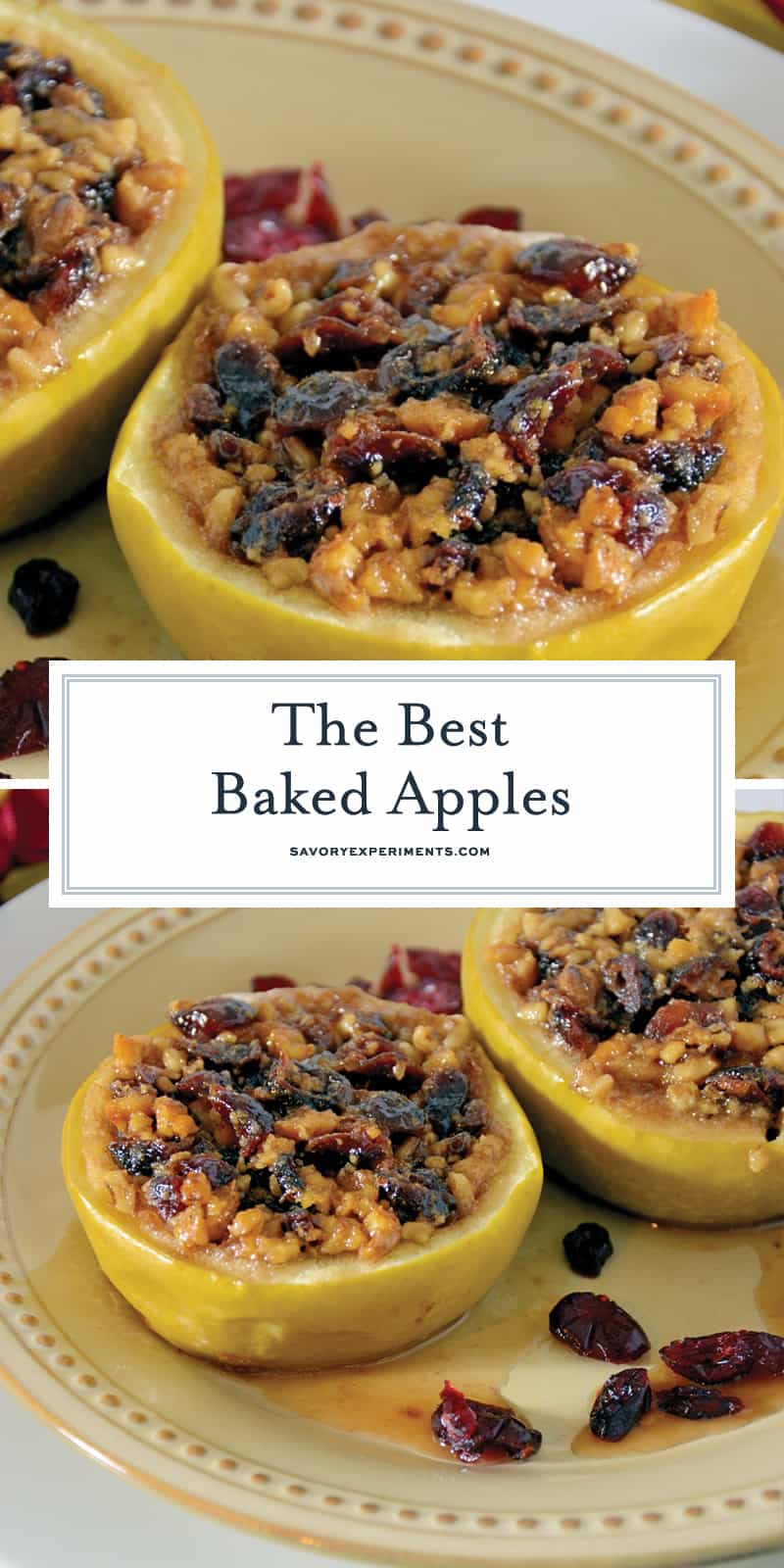 The Best Baked Apples are simple and can be prepared all the way until baking ahead of time. They are perfectly paired with a crisp apple wine and a generous scoop of vanilla, butter or caramel ice cream. #bakedapples www.savoryexperiments.com