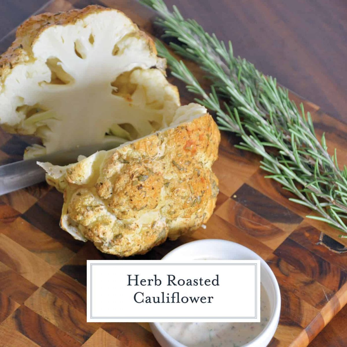 Herb Roasted Cauliflower uses a whole head of cauliflower, covers it in a yogurt and fresh herb blend and then roasts it to perfection. A healthy, low carb side dish! #cauliflowersidedishrecipe www.savoryexperiments.com