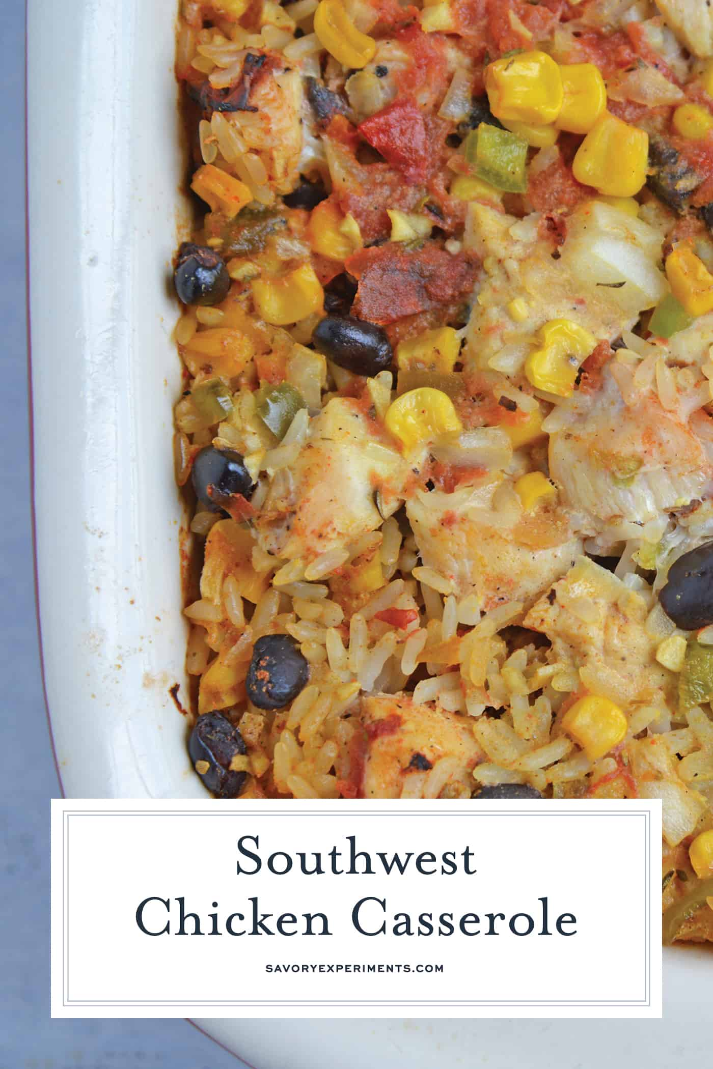 Southwest Chicken Casserole is an easy one-dish meal using chicken, rice, black beans, tomato, corn and southwest spices. #chickencasserole #onedishchickenrecipe www.savoryexperiments.com