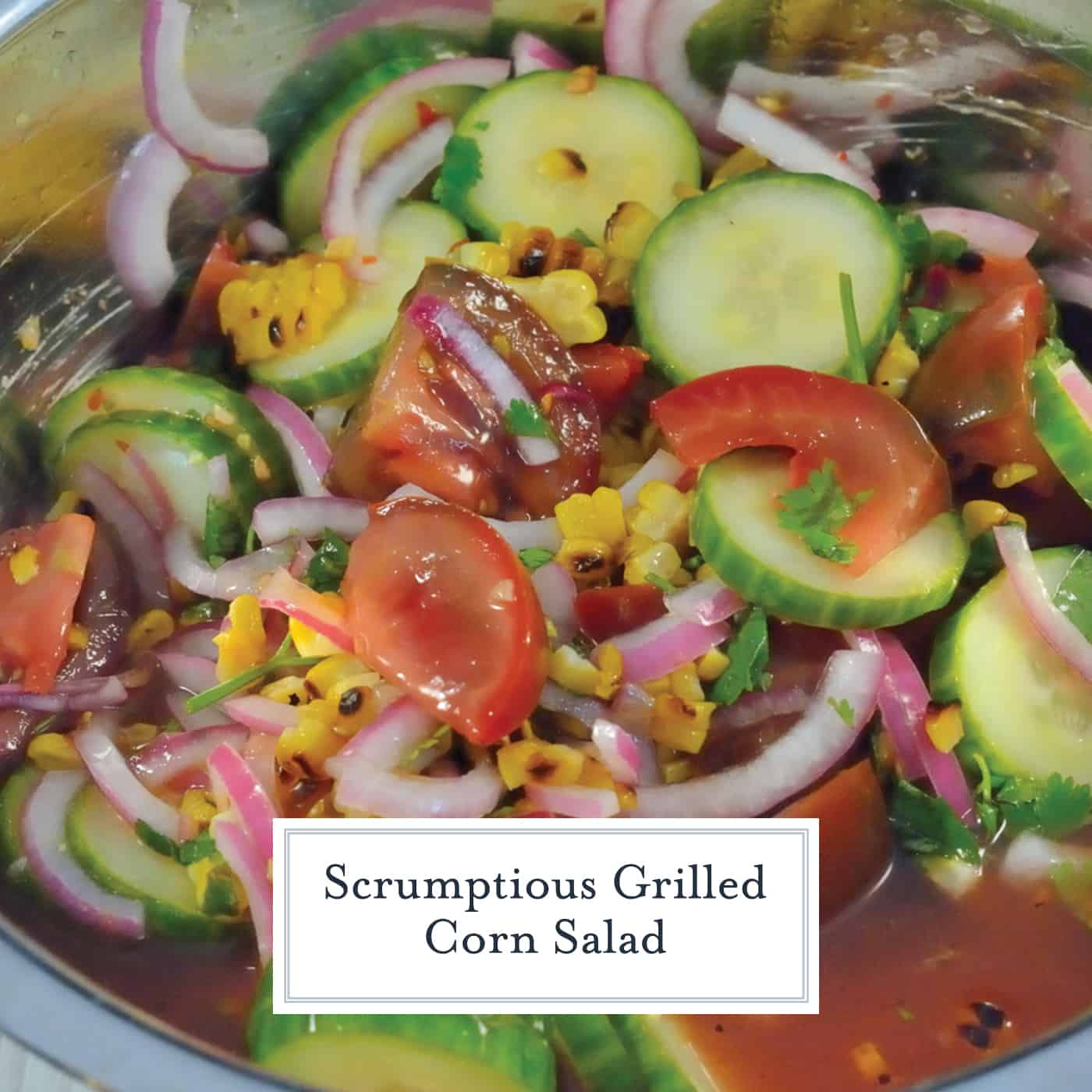 Grilled Corn Salad uses grilled corn, heirloom tomatoes, cucumber and red onion in a zesty homemade dressing. It will be your favorite summer salad! #grilledcornsalad #tomatosalad #summersalads www.savoryexperiments.com