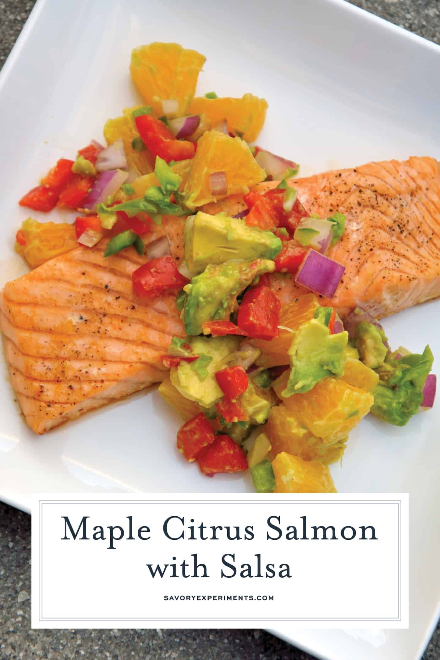 Maple Citrus Salmon with Orange-Avocado Salsa is a healthy and easy baked salmon recipe perfect for any quick weeknight meal. #salmonrecipes #bakedsalmon www.savoryexperiments.com