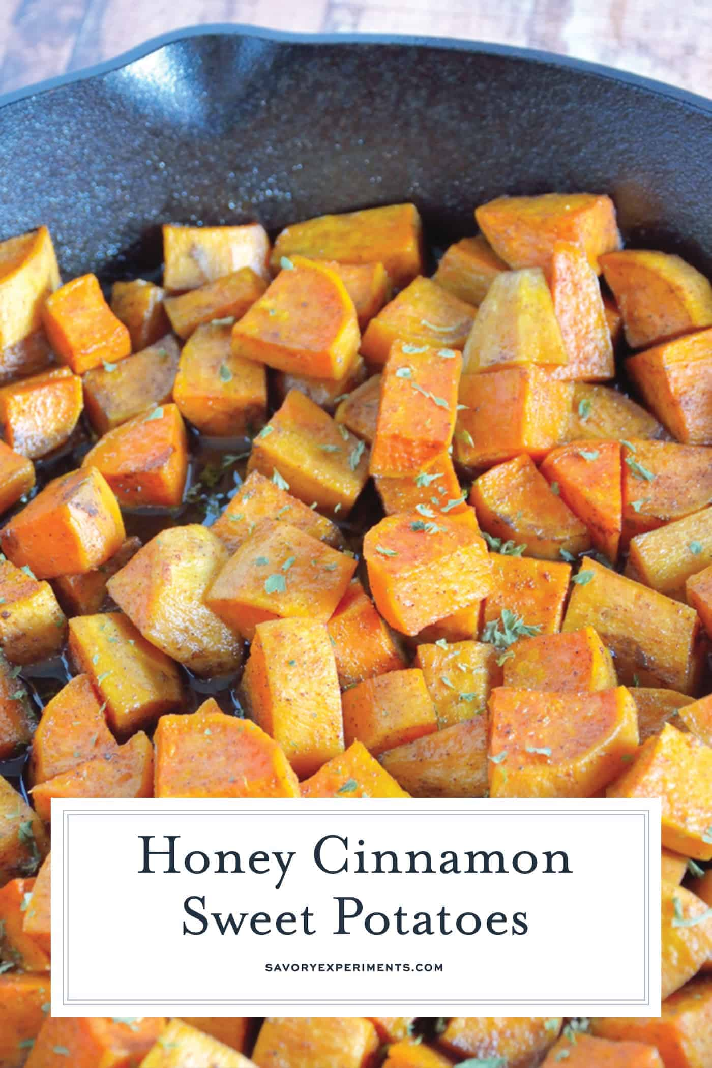 Honey Cinnamon Sweet Potatoes are a cast iron recipe that utilizes just a few simple ingredients. Sweet potatoes, honey, cinnamon and butter are all it takes for this verstile side dish recipe. #sweetpotatorecipes #castironrecipes www.savoryexperiments.com