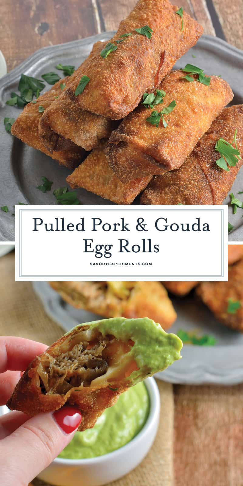 Pulled Pork and Gouda Egg Rolls are succulent, sweet and zesty pulled pork wrapped in a crispy egg roll with silky smoked gouda cheese and served alongside Avocado Green Goddess Dressing. #homemadeeggrolls www.savoryexperiments.com