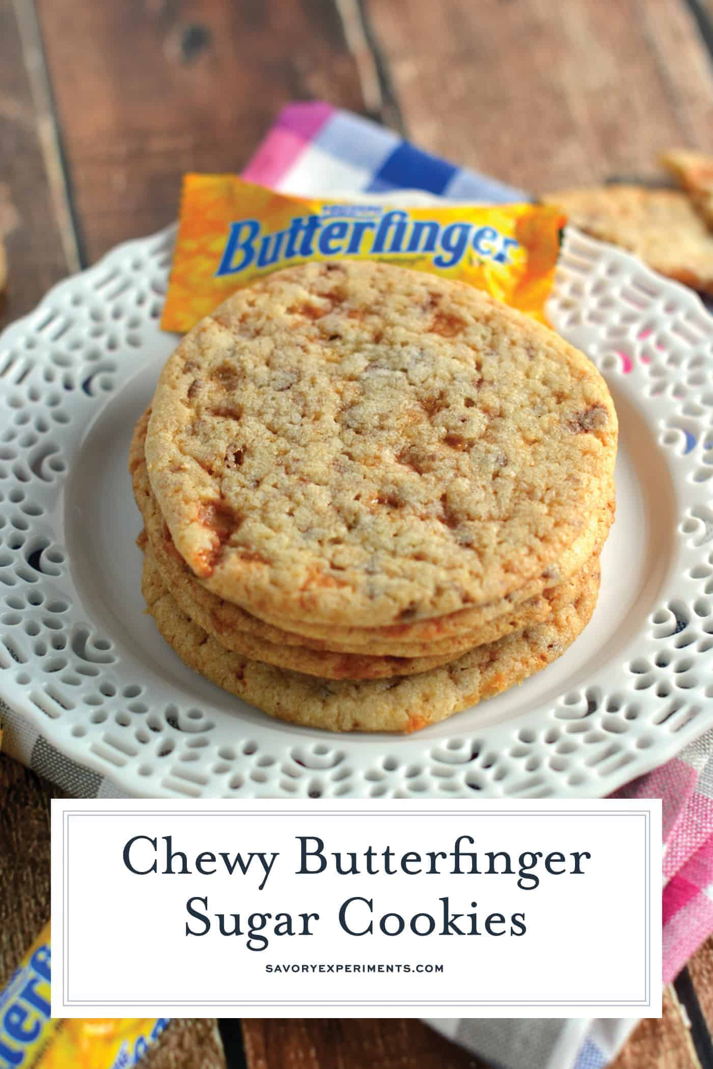 These soft, Chewy Butterfinger Sugar Cookies are a great way to incorporate a delicious classic, Butterfinger into your baking.  #butterfinger #sugarcookies www.savoryexperiments.com