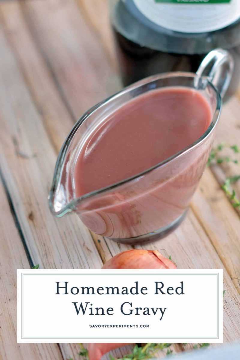Homemade Red Wine Gravy Recipe is a make-ahead, rich and velvety gravy recipe without pan drippings. Perfect over turkey, chicken, mashed potatoes, or beef! #pangravy #redwinegravy www.savoryexperiments.com