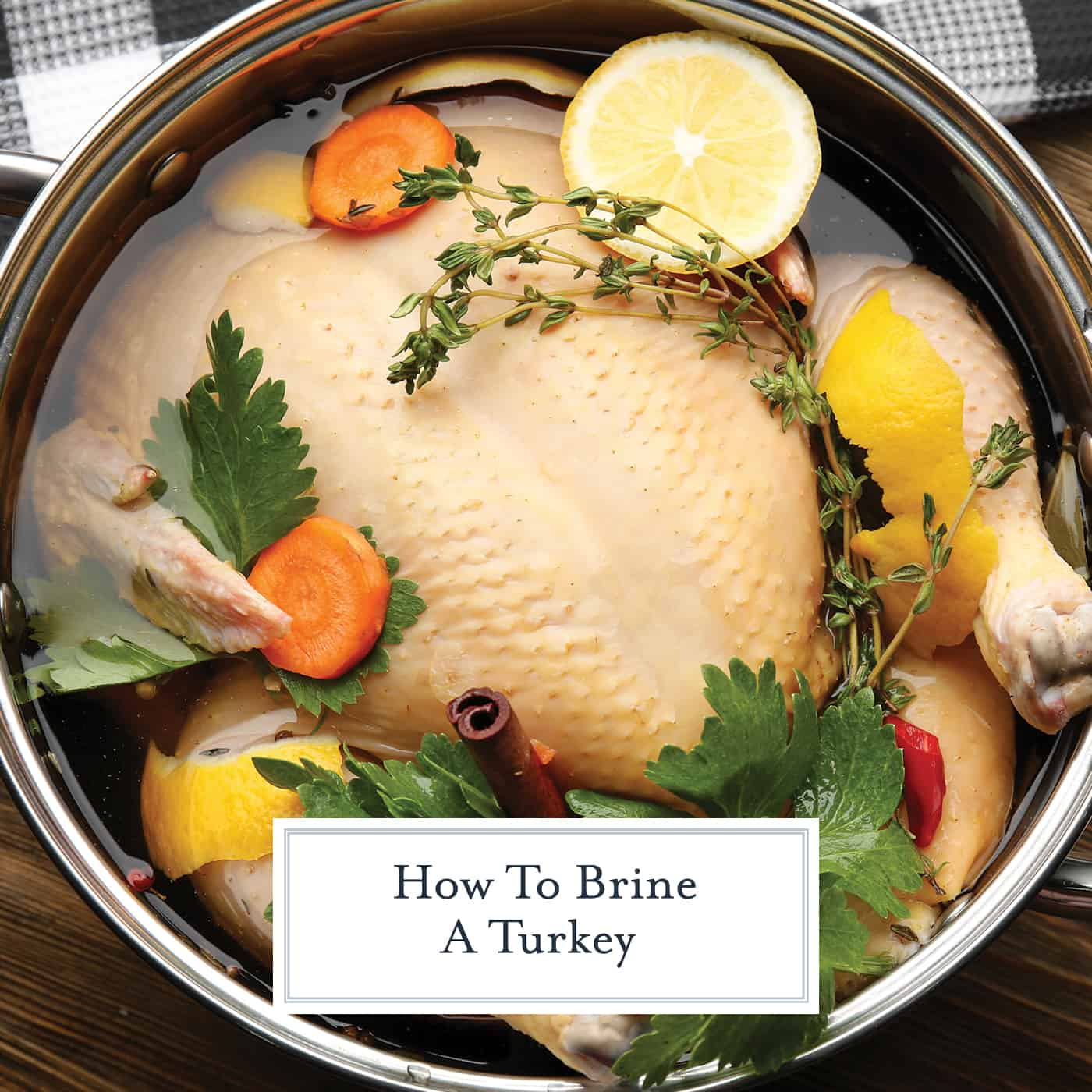 how to brine a turkey video the best thanksgiving turkey recipe thanksgiving turkey recipe