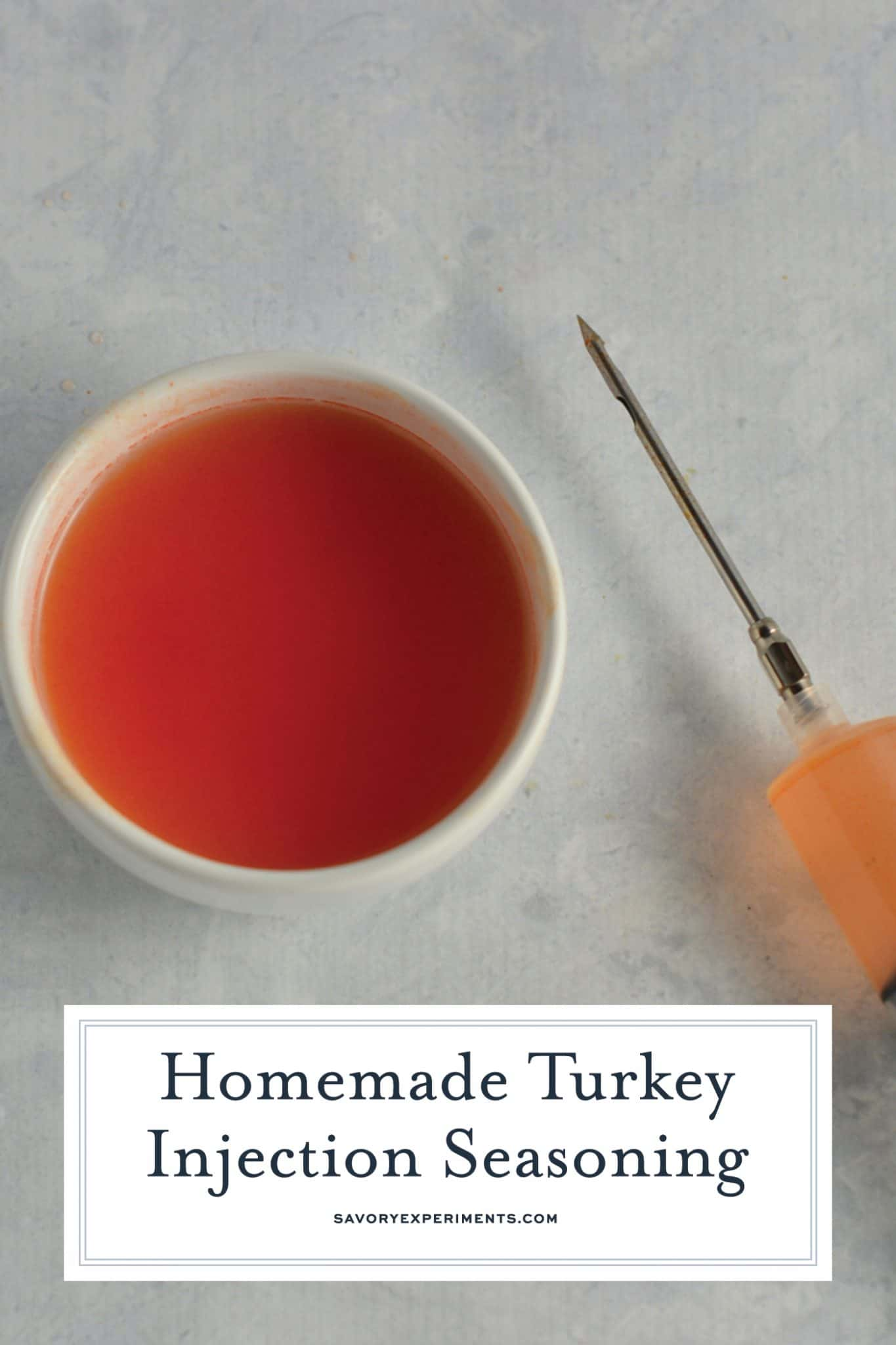 This Homemade Turkey Injection Seasoning is super easy, taking only 5 minutes for a flavorful and slightly sweet bird just like the Cajun turkey injector they sell at the store! #turkeyinjection #cajuninjector #turkeyrecipe www.savoryexperiments.com