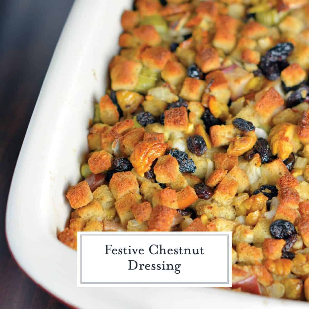 Roasted Chestnut Dressing is a rich and buttery stuffing recipe using roasted chestnuts, apples and raisins. The perfect holiday side dish! #chestnutrecipes #chestnutstuffing #chestnutdressing www.savoryexperiments.com