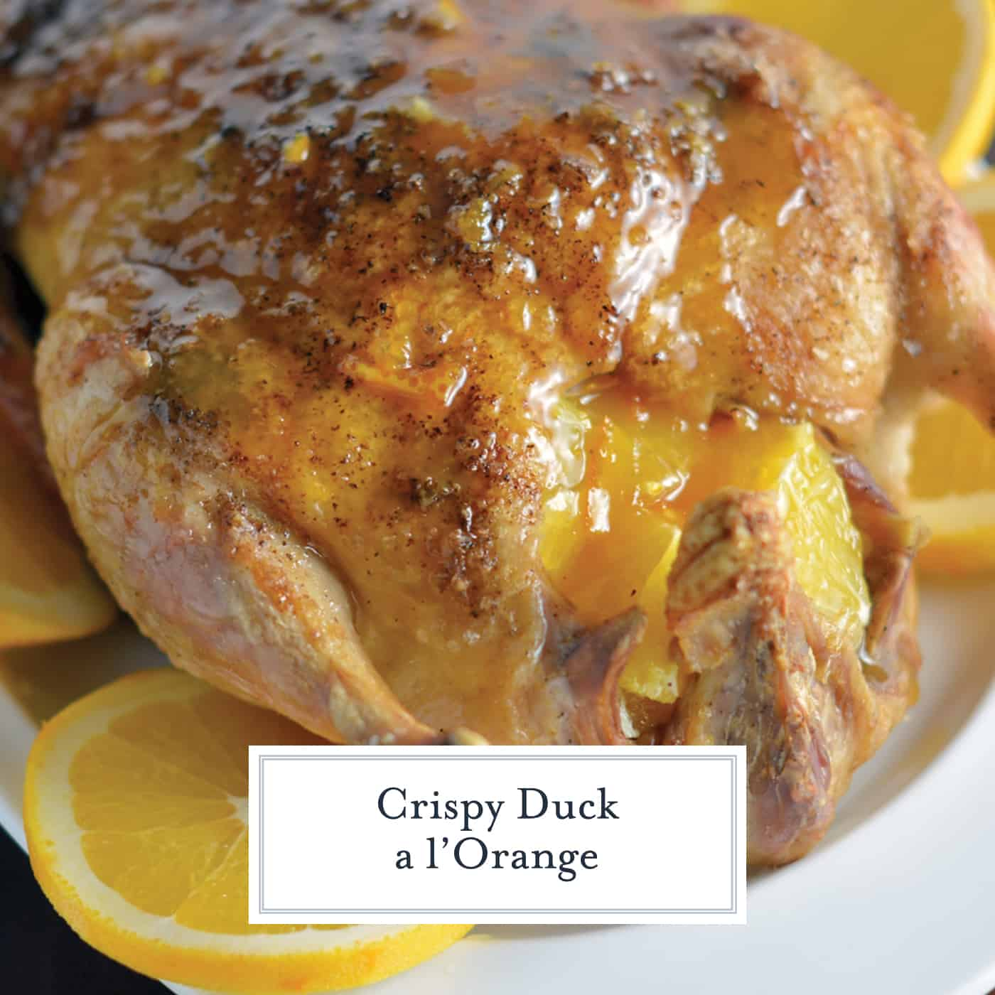 Classic crispy duck a l'orange makes for a perfect holiday or special event dinner. Super juicy and flavorful meat with a crispy, seasoned skin. #duckrecipes #duckalorange www.savoryexperiments.com