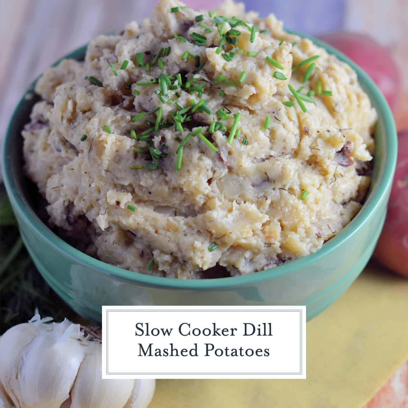 Slow Cooker Garlic Dill Mashed Potatoes are creamy, loaded with flavor, and unbelievably easy when made in the crock pot! #slowcookermashedpotatoes #crockpotmashedpotatoes #homemademashedpotatoes #garlicdillmashedpotatoes www.savoryexperiments.com