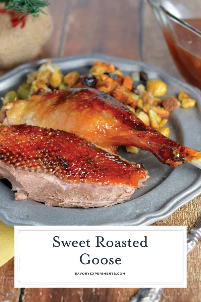 Sweet Roasted Goose is a tried and true recipe for a succulent goose with crispy skin and tender meat seasoned with apple, orange and potato stuffing. Top with Cumberland Sauce. #howtocookgoose #roastgoose www.savoryexperiments.com