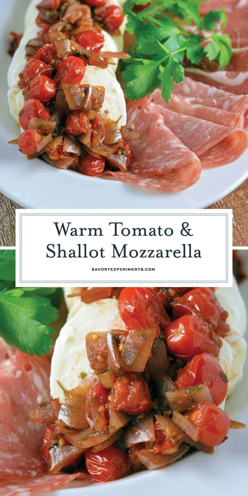 What is the best type of appetizer? One that only uses 6 ingredients and is ready in 20 minutes, like Warm Tomato and Shallot Mozzarella Cheese! #easyappetizers #mozzarellaappetizers #makeaheadappetizers www.savoryexperiments.com