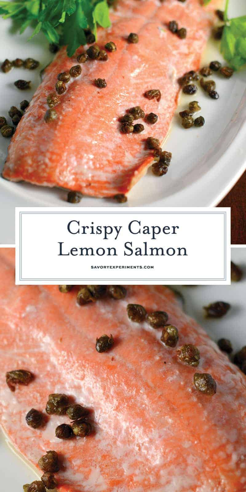 Crispy Caper Lemon Salmon is one of the best healthy salmon recipes. This lemon salmon is quick, easy and healthy! Crispy capers add texture sophistication to this easy weeknight meal. #bakedsalmon www.savoryexperiments.com