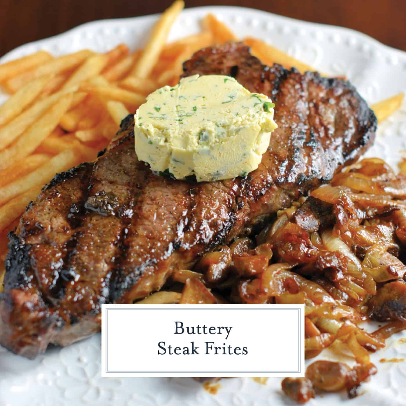 Steak Frites is the classic restaurant dish you can now make at home! Crispy french fries soak up a juicy steak topped with maitre d'hotel butter. #steakfrites #frenchrecipes www.savoryexperiments.com